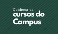 Conheça os cursos do Campus